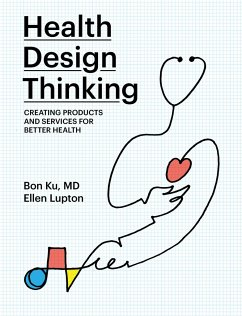 Health Design Thinking - Ku, Bon;Lupton, Ellen