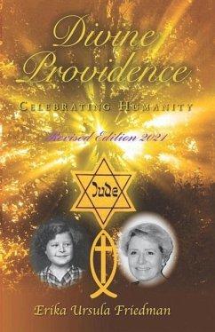Divine Providence: Celebrating Humanity - Friedman, Erika Ursula