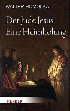 Der Jude Jesus - Eine Heimholung - Homolka, Walter
