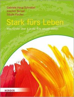 Stark fürs Leben - Haug-Schnabel, Gabriele;Bensel, Joachim;Fischer, Sibylle