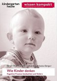 Wie Kinder denken. Kognitive Prozesse beobachten und fördern