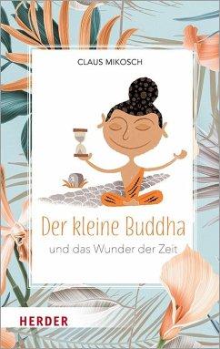 Der kleine Buddha und das Wunder der Zeit - Mikosch, Claus