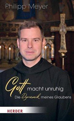 Gott macht unruhig - Meyer, Philipp