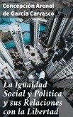 La Igualdad Social y Política y sus Relaciones con la Libertad (eBook, ePUB)