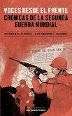 Voces desde el frente: Crónicas de la Segunda Guerra Mundial (eBook, ePUB)