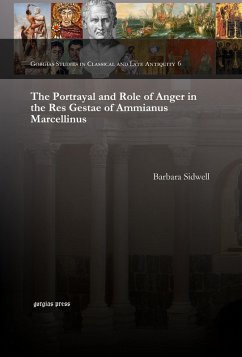 The Portrayal and Role of Anger in the Res Gestae of Ammianus Marcellinus (eBook, PDF)