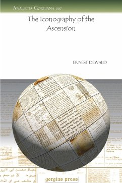 The Iconography of the Ascension (eBook, PDF) - Dewald, Ernest