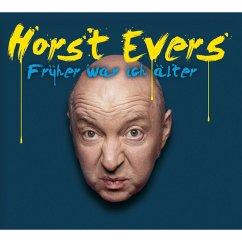 Horst Evers, Früher war ich älter (MP3-Download) - Evers, Horst