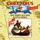 Columbus, Folge 2: Meuterei auf der Santa Maria (MP3-Download)