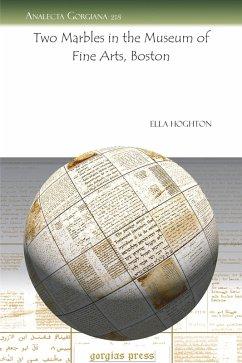 Two Marbles in the Museum of Fine Arts, Boston (eBook, PDF) - Hoghton, Ella