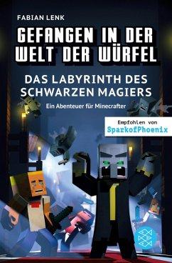 Gefangen in der Welt der Würfel. Das Labyrinth des schwarzen Magiers. Ein Abenteuer für Minecrafter (eBook, ePUB) - Lenk, Fabian