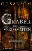 Die Gräber der Verdammten / Matthew Shardlake Bd.7 (eBook, ePUB)