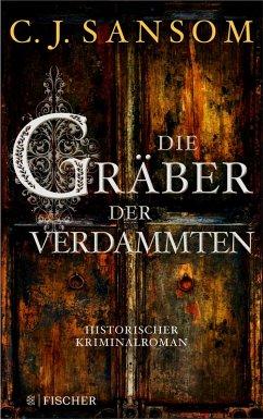Die Gräber der Verdammten / Matthew Shardlake Bd.7 (eBook, ePUB) - Sansom, Christopher J.