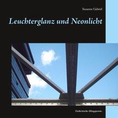 Leuchterglanz und Neonlicht (eBook, ePUB)