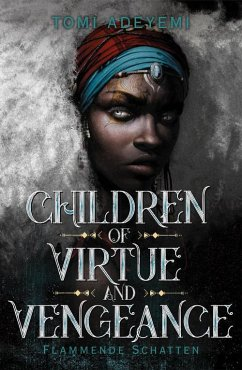 Children of Virtue and Vengeance (eBook, ePUB) - Adeyemi, Tomi