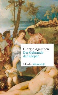 Der Gebrauch der Körper (eBook, ePUB) - Agamben, Giorgio