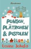 Punsch, Plätzchen & Pistolen (eBook, ePUB)