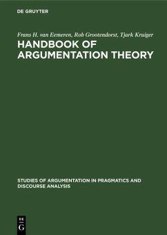 Handbook of Argumentation Theory (eBook, PDF) - Eemeren, Frans H. Van; Grootendorst, Rob; Kruiger, Tjark