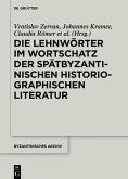 Die Lehnwörter im Wortschatz der spätbyzantinischen historiographischen Literatur (eBook, ePUB)