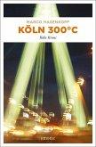 Köln 300 °C