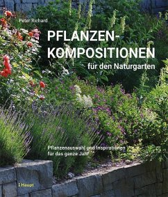 Pflanzenkompositionen für den Naturgarten - Richard, Peter