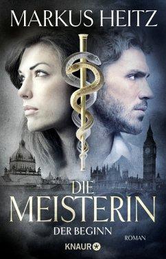 Der Beginn / Die Meisterin Bd.1 - Heitz, Markus
