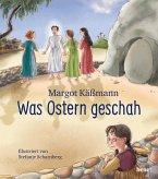 Was Ostern geschah - ein Bilderbuch für Kinder ab 5 Jahren