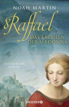 Raffael - Das Lächeln der Madonna - Martin, Noah