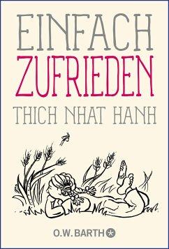 Einfach zufrieden - Thich Nhat Hanh