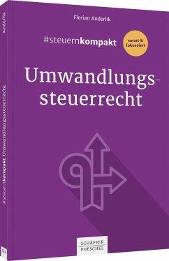 #steuernkompakt Umwandlungssteuerrecht - Anderlik, Florian