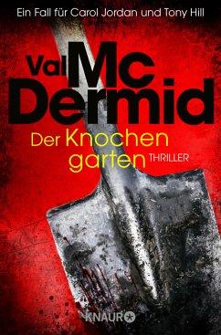 Der Knochengarten / Tony Hill & Carol Jordan Bd.11 - McDermid, Val