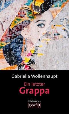 Ein letzter Grappa - Wollenhaupt, Gabriella