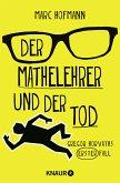 Der Mathelehrer und der Tod / Lehrer Horvath ermittelt Bd.1