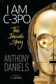 I Am C-3PO - The Inside Story (eBook, ePUB)