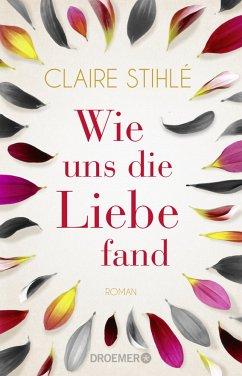 Wie uns die Liebe fand - Stihlé, Claire