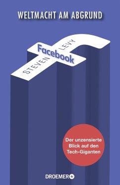 Facebook - Weltmacht am Abgrund - Levy, Steven
