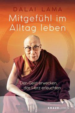 Mitgefühl im Alltag leben - Dalai Lama XIV.