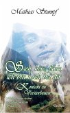 Sieh, höre, fühle, ich bin noch bei dir - Kontakt zu Verstorbenen - Heilung, ewiges Leben und Glück im Licht. Band 3