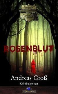 Rosenblut - Groß, Andreas