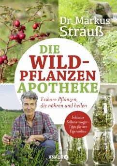 Die Wildpflanzen-Apotheke - Strauß, Markus