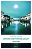Grado im Mondschein / Kommissarin Degrassi Bd.5