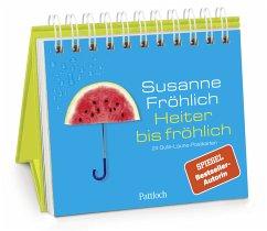 Heiter bis fröhlich - Fröhlich, Susanne