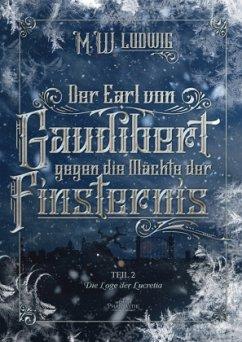 Der Earl von Gaudibert gegen die Mächte der Finsternis - Ludwig, M. W.