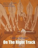 On The Right Track: Volume III: Early Travels of a Noted Anthropologist & Historian in Africa