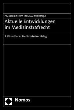 Aktuelle Entwicklungen im Medizinstrafrecht (eBook, PDF)