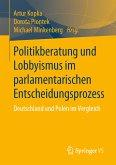 Politikberatung und Lobbyismus im parlamentarischen Entscheidungsprozess (eBook, PDF)