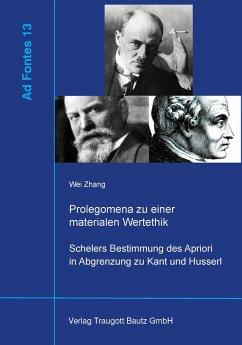 Prolegomena zu einer materiellen Wertethik (eBook, PDF) - Zhang, Wei