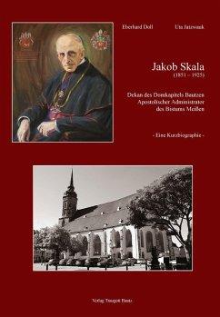 Jakob Skala (1851-1925) (eBook, PDF) - Doll, Eberhard; Jatzwauk, Uta