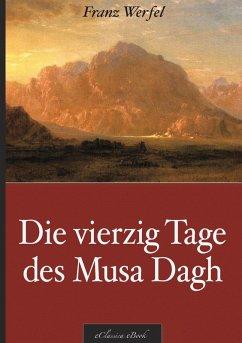 Franz Werfel: Die vierzig Tage des Musa Dagh (eBook, ePUB) - Franz Werfel, eClassica (Hrsg.