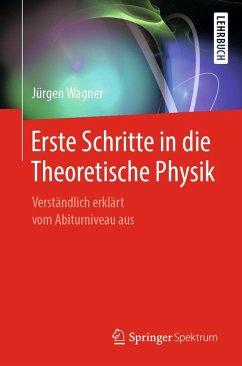 Erste Schritte in die Theoretische Physik (eBook, PDF) - Wagner, Jürgen